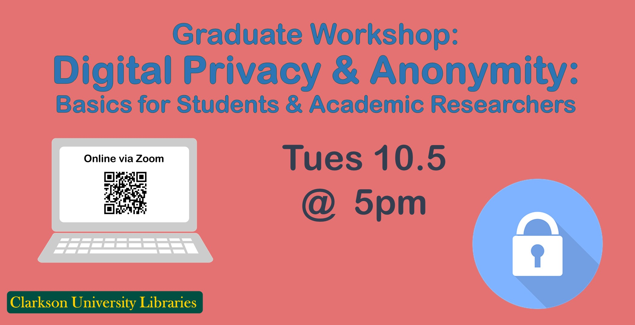 Graduate Workshop TODAY: Digital Privacy & Anonymity: Basics for Students & Academic Researchers