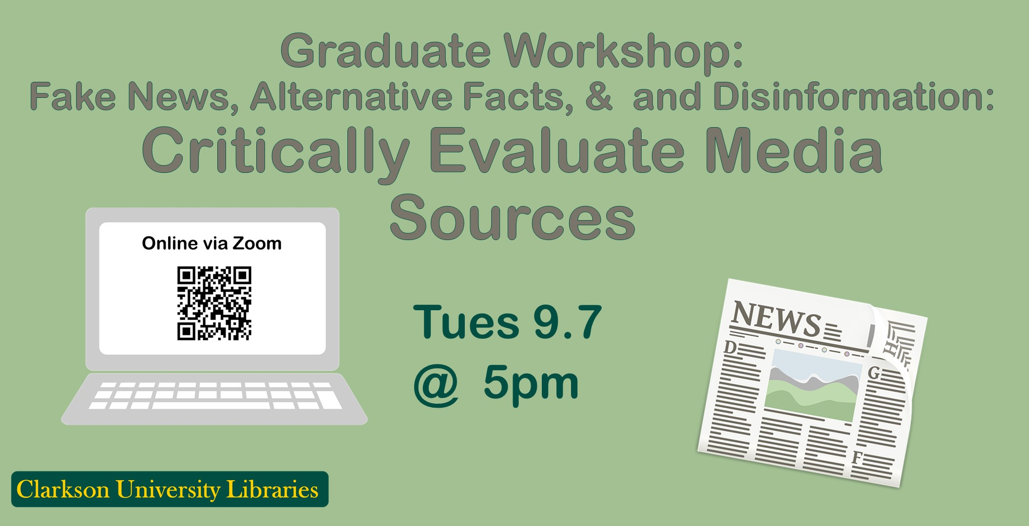 Graduate Workshop TODAY: Fake News, Alternative Facts, and Disinformation. Learning to Critically Evaluate Media Sources