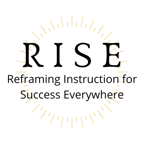 RISE: Reframing Instruction for Success Everywhere