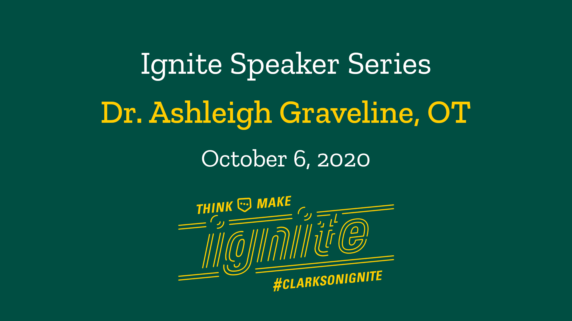 Ignite Speaker Series- October 6, 2020 @ 2 PM
